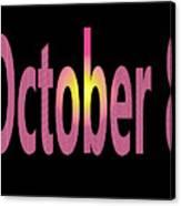 October 8 Canvas Print