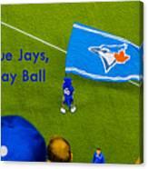 O.k. Blue Jays Let's Play Ball Canvas Print