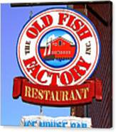 Old Fish Factory Restaurant Sign Canvas Print