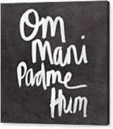 Om Mani Padme Hum Canvas Print