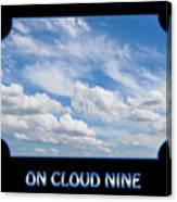 On Cloud Nine - Black Canvas Print