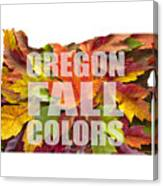 Oregon Maple Leaves Mixed Fall Colors Text Canvas Print
