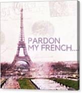 Paris Eiffel Tower Typography Montage Collage - Pardon My French  Canvas Print