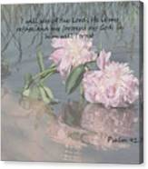 Peonies With Psalm 91.2 Canvas Print