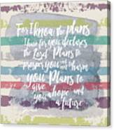Plans I Have For You Stripes Canvas Print