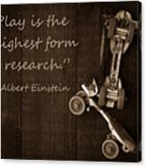 Play Is The Highest Form Of Research. Albert Einstein  Canvas Print