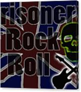 Prisoners Of Rock N Roll Canvas Print