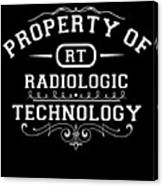 Property Of Radiologic Technology Canvas Print