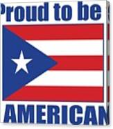 Proud To Be Puerto Rican Canvas Print
