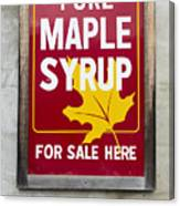 Pure Maple Syrup For Sale Here Sign Canvas Print
