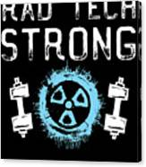 Rad Tech Strong Radiology Workout Canvas Print