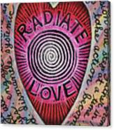 Radiate Love And... Canvas Print