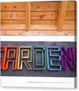 Rainbow Garden Sign Two Canvas Print