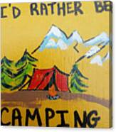 Rather Be Camping  Canvas Print