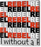 Rebel Without A Pause Canvas Print