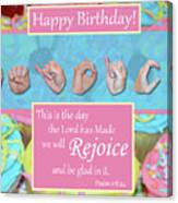 Rejoice And Be Glad Happy Birthday Canvas Print