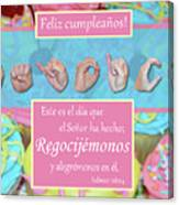 Rejoice And Be Glad Happy Birthday Spanish Canvas Print
