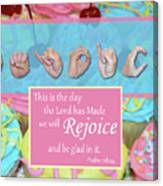 Rejoice And Be Glad Canvas Print