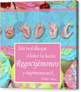 Rejoice And Be Glad Spanish Canvas Print
