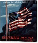 Remember December Seventh Canvas Print
