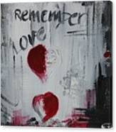 Remember Love Canvas Print