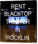 Rent Blacktop Theater In Rocklin, Ca Canvas Print
