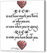 Rich Is Who You Have Beside You Canvas Print