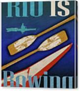 Rio Is Rowing Canvas Print