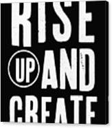 Rise Up And Create- Art By Linda Woods Canvas Print