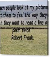 Robert Frank Quote Canvas Print