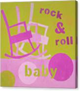 Rock And Roll Baby Canvas Print