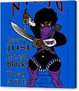 True Ninja Canvas Print