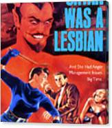 Satan Was A Lesbian Canvas Print