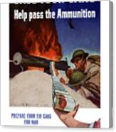Save Your Cans - Help Pass The Ammunition Canvas Print