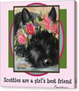 Scotties Are A Girl's Best Friend Canvas Print