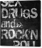 Sex Drugs And Rock N Roll Canvas Print