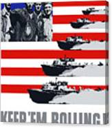 Ships -- Keep 'em Rolling Canvas Print