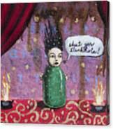 Shut Yer Stinkhole Canvas Print