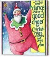 Sing And Dance Santa Canvas Print