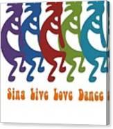 Sing Live Love Dance Tribal Kokopelli Canvas Print