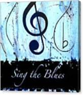 Sing The Blues Blue Canvas Print
