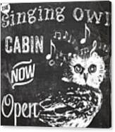 Singing Owl Cabin Rustic Sign Canvas Print