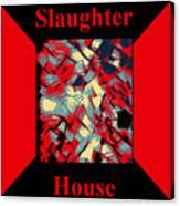 Slaughterhouse No. I Canvas Print