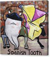 Spanish Tooth Canvas Print