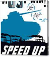Speed Up Production - Ww2 Canvas Print