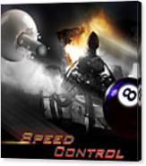 Speedcontrol Canvas Print
