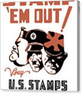 Stamp 'em Out - Ww2 Canvas Print