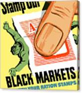 Stamp Out Black Markets Canvas Print