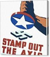 Stamp Out The Axis - Restored Canvas Print