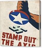 Stamp Out The Axis - Vintagelized Canvas Print